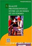 L'égalité professionnelle entre les hommes et les femmes.