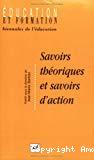 Savoirs théoriques et savoirs d'action.