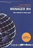 Manager RH. Des concepts pour agir.