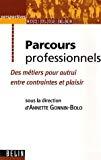 Parcours professionnels : des métiers pour autrui entre contraintes et plaisir.
