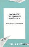 Sociologie des pratiques de médiation : entre principes et compétences.