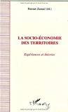 La socio-économie des territoires. Expériences et théories.
