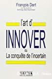 L'art d'innover ou la conquête de l'incertain.
