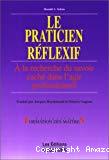 Le praticien réflexif. A la recherche du savoir caché dans l'agir professionnel.