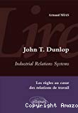 John T. Dunlop, Industrial relations systems