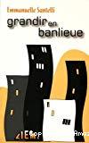 Grandir en banlieue : parcours et devenir de jeunes Français d'origine maghrébine.