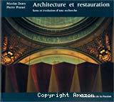Architecture et restauration. Sens et évolution d'une recherche.