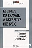Le droit du travail à l'épreuve des NTIC.