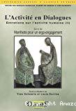 L'activité en dialogues : entretiens sur l'activité humaine (II), suivi de Manifeste pour un ergo-engagement.