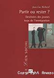 Partir ou rester ? Destinées des jeunes issus de l'immigration étrangère en France.