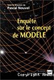 Enquête sur le concept de modèle.