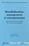 Mondialisation, management et entreprenariat : opportunité entreprenariale ou nécessité managériale.