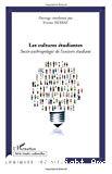 Les cultures étudiantes : socio-anthropologie de l'univers étudiant