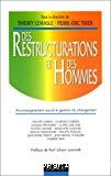 Des restructurations et des hommes. Accompagnement social et gestion du changement.