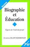 Biographie et éducation : figures de l'individu-projet.
