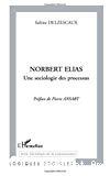 Norbert Elias. Une sociologie des processus.