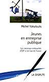 Jeunes en entreprise publique : les nouveaux embauchés d'EDF et de Gaz de France.