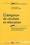 L'obligation de résultats en éducation. Evolutions, perspectives et enjeux internationaux.