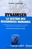 Dynamiser la gestion des ressources humaines : des concepts aux outils, une approche intégrée compatible avec les normes de qualité.