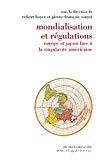 Mondialisation et régulations. Europe et Japon face à la singularité américaine.