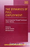 The dynamics of full employment. Social Integration through transitional labor markets.