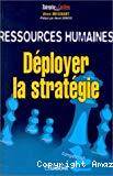 Ressources humaines. Déployer la stratégie.