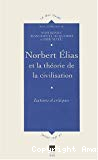 Norbert Elias et la théorie de la civilisation. Lectures et critiques.