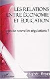 Les relations entre économie et éducation : vers de nouvelles régulations ?