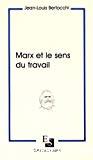 Marx et le sens du travail.