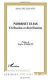 Norbert Elias. Civilisation et décivilisation.