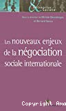 Les nouveaux enjeux de la négociation sociale internationale.