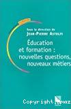 Education et formation : nouvelles questions, nouveaux métiers.