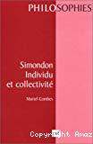 Simondon, individu et collectivité. Pour une philosophie du transindividuel.