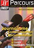 Journalisme, Communication, Documentation. Les métiers, l'emploi, les études.
