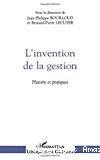 L'invention de la gestion. Histoire et pratiques.