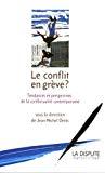 Le conflit en grève ? Tendances et perspectives de la conflictualité contemporaine.