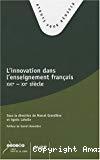 L'innovation dans l'enseignement français : XVIe-XXe siècle.