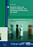 Berufliche Pläne und realisierte Bildungs- und Berufswege nach Verlassen der Schule. Ergebnisse der BIBB-Schulabgängerbefragungen 2004 bis 2006.