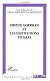 Erving Goffman et les institutions totales.