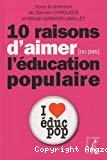 10 raisons d'aimer [ou pas] l'éducation populaire