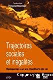 Trajectoires sociales et inégalités. Recherches sur les conditions de vie.
