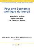 Pour une économie politique du travail. Morale et action dans l'oeuvre de François Sellier.