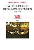La république des universitaires. 1870-1940.