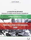 La société de défiance : comment le modèle social français s'autodétruit.