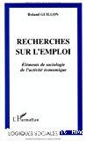 Recherches sur l'emploi. Eléments de sociologie de l'activité économique.