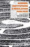 Normes, institutions et régulation publique