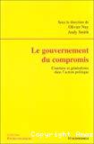 Le gouvernement du compromis. Courtiers et généralistes dans l'action politique.