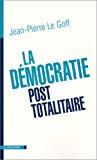 La démocratie post-totalitaire.