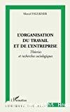 L'organisation du travail et de l'entreprise. Théories et recherches sociologiques.
