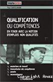 Qualifications ou compétences : en finir avec la notion d'emplois non qualifiés.